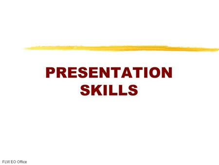 PRESENTATION SKILLS FLW EO Office. 2 Overview  Introduction to Military Briefings  Types of Briefings  Fundamentals of Speaking  Briefing Format.