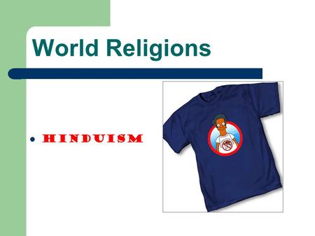 World Religions Hinduism. What river served as the cradle of Indian civilization? Indus River.