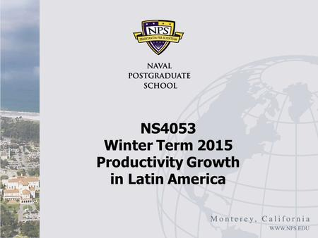NS4053 Winter Term 2015 Productivity Growth in Latin America.