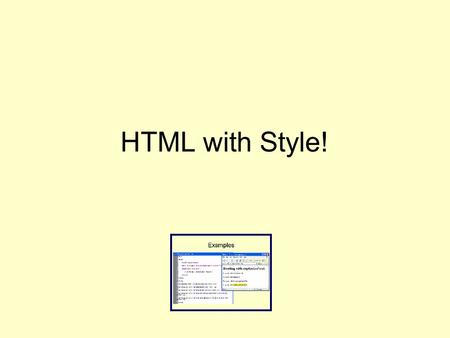 "HTML with Style!. What is a Style Sheet? CSS? Style Sheet CSSCascading Style Sheets A ""language"" for defining style rules. Rules that tell the browser."