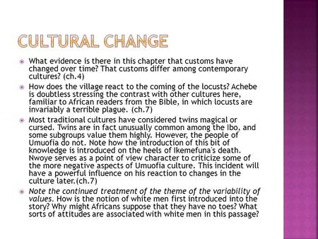  What evidence is there in this chapter that customs have changed over time? That customs differ among contemporary cultures? (ch.4)  How does the village.