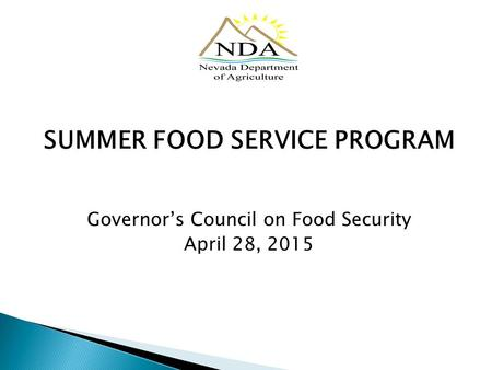 SUMMER FOOD SERVICE PROGRAM Governor's Council on Food Security April 28, 2015.