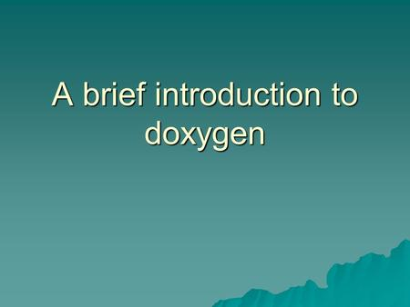 A brief introduction to doxygen. What does a compiler do?  A compiler ignores comments and processes the code.  What does doxygen do? –It ignores the.