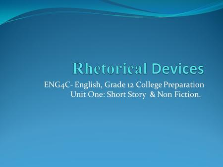 ENG4C- English, Grade 12 College Preparation Unit One: Short Story & Non Fiction.