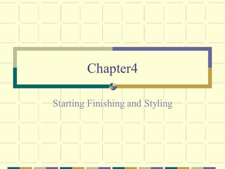 Chapter4 Starting Finishing and Styling. Introductions First impressions are everything! Gain Audience Attention in the first 90 seconds Use a quote!