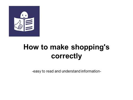 How to make shopping's correctly -easy to read and understand information-