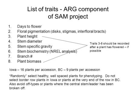 List of traits - ARG component of SAM project 1.Days to flower 2.Floral pigmentation (disks, stigmas, interfloral bracts) 3.Plant height 4.Stem diameter.