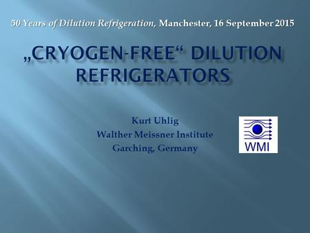 """Cryogen-free"" Dilution Refrigerators"