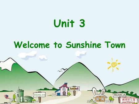 Unit 3 Welcome to Sunshine Town. Notice A group of exchange students (交流生) from the UK are coming to China. What are they going to do here? Suggestions(