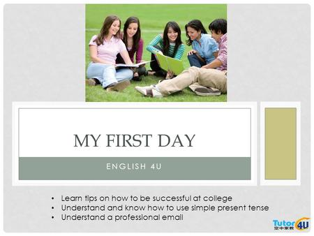 My First Day English 4U Learn tips on how to be successful at college