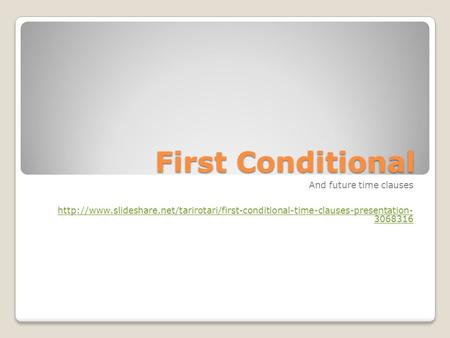 First Conditional And future time clauses  3068316.