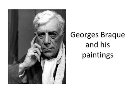 Georges Braque and his paintings. Born in 1882, Georges Braque was a Parisian painter from the 20th century. He was most well known for being the founder.