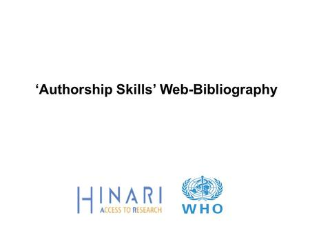 'Authorship Skills' Web-Bibliography. Overview  Contains annotated links to WWW based, full-text information on how to:  conduct ethical research 