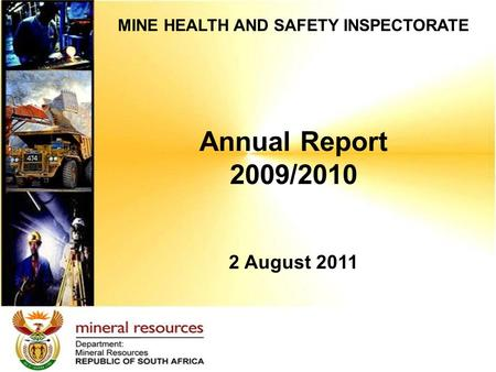 MINE HEALTH AND SAFETY INSPECTORATE Annual Report 2009/2010 2 August 2011.