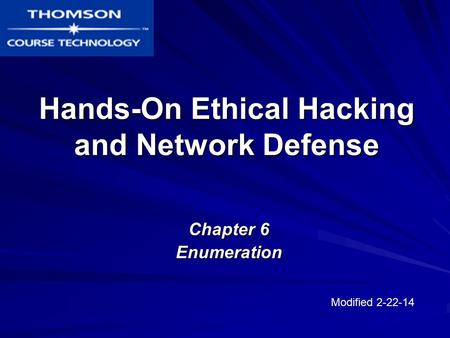 Hands-On Ethical Hacking and Network Defense Chapter 6 Enumeration Modified 2-22-14.
