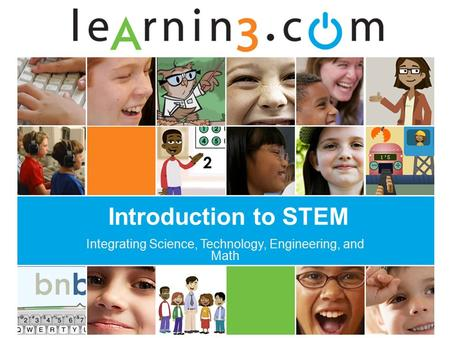 Introduction to STEM Integrating Science, Technology, Engineering, and Math.