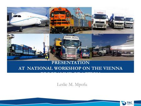 PRESENTATION AT NATIONAL WORKSHOP ON THE VIENNA PROGRAMME OF ACTION Leslie M. Mpofu.