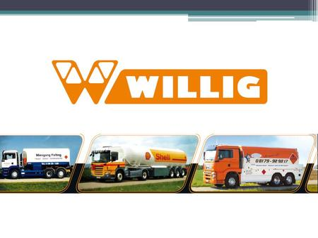 YOUR SPECIALIST for TANKERS WILLIG: Successful, Innovative and Renowned WILLIG – the tanker specialist – from Straubing in Lower Bavaria, by supplying.