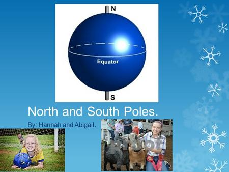 North and South Poles. By: Hannah and Abigail. Arctic Environment  The Arctic Circle is at a imaginary line at 66 degrees North latitude. Up above the.
