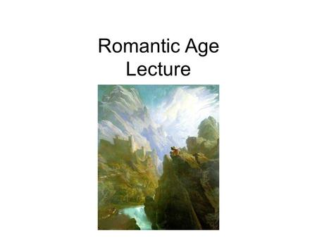 Romantic Age Lecture. Wordsworth Coleridge Lyrical Ballads - 1798.