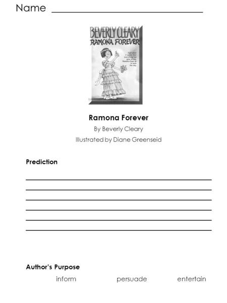 Name ______________________________ Ramona Forever By Beverly Cleary Illustrated by Diane Greenseid Prediction ____________________________________________.