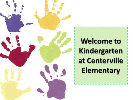 Welcome to Kindergarten at Centerville Elementary.