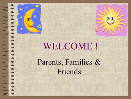 WELCOME ! Parents, Families & Friends. Back To School Night Miss Heron Grade 1 Room 101 Roosevelt Elementary.