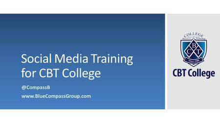 Social Media Training for CBT College