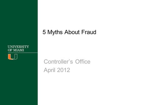 5 Myths About Fraud Controller's Office April 2012.