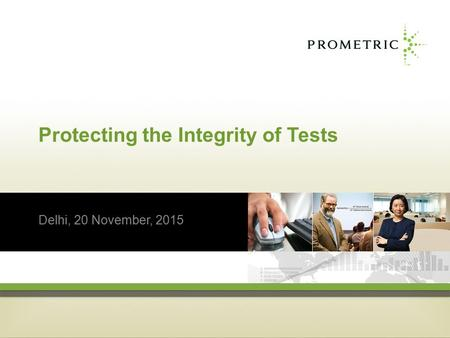 Protecting the Integrity of Tests Delhi, 20 November, 2015.