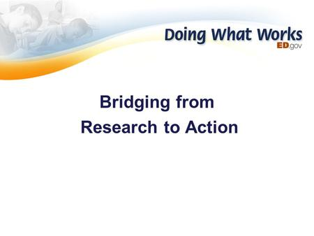Bridging from Research to Action.