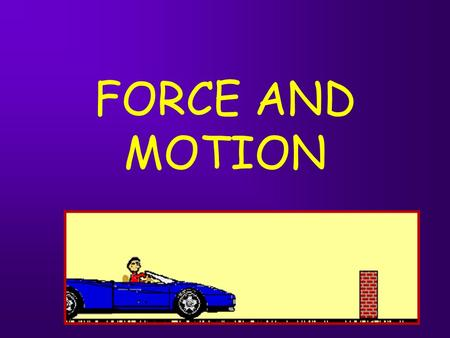 FORCE AND MOTION CHAPTER ONE SECTION ONE MEASURING MOTION.