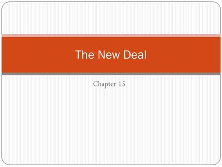 Chapter 15 The New Deal. Section 1- A New Deal Fights the Depression Americans Get a New Deal Electing Franklin Delano Roosevelt Democrats nominate NY.
