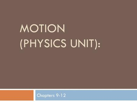 MOTION (PHYSICS UNIT): Chapters 9-12. Converting to Scientific Notation:  Rule 1: Move the decimal to where there is one nonzero digit to the left of.