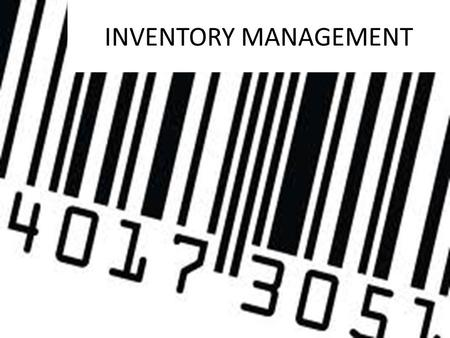 INVENTORY MANAGEMENT. Homework Take-up Inventory Management Getting the product or service to the consumer is a concern for the marketers Once the product.