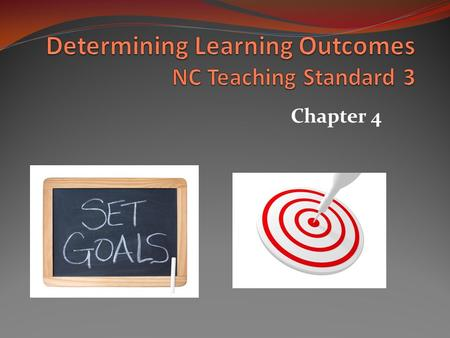 Chapter 4. Chapter 4 Determining Learning Outcomes 1. LEARNING OUTCOMES 2. ASSESSMENT 3. TEACHING 4. TECHNOLOGY DEVELOP MATERIALS Buy – Adapt - Develop.