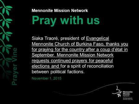 Mennonite Mission Network Pray with us Siaka Traoré, president of Evangelical Mennonite Church of Burkina Faso, thanks you for praying for the country.