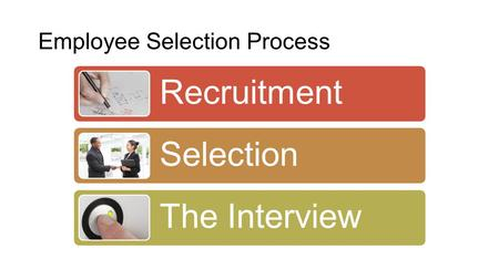 Employee Selection Process Recruitment Selection The Interview.