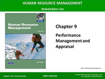 GARY DESSLER HUMAN RESOURCE MANAGEMENT Global Edition 12e Chapter 9 Performance Management and Appraisal PowerPoint Presentation by Charlie Cook The University.