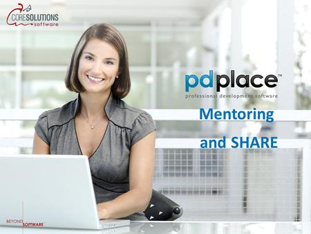 Mentoring and SHARE. The Mentoring Concept The functionality is very flexible in its design. Currently the model can handle the following one – on one.
