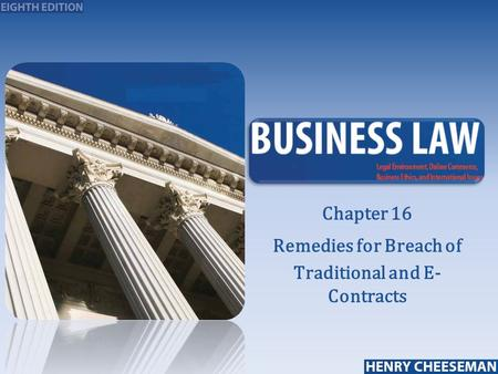 25-1 Chapter 16 Remedies for Breach of Traditional and E- Contracts.