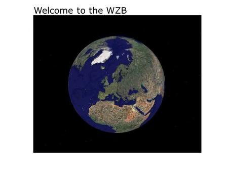 Welcome to the WZB. Structure Round tour a) Historical Building b) Semicircular Building ( cf. Amphitheater) c) Library Tower (cf. Campanile) d) The.