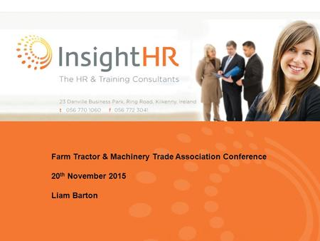 Farm Tractor & Machinery Trade Association Conference 20 th November 2015 Liam Barton.