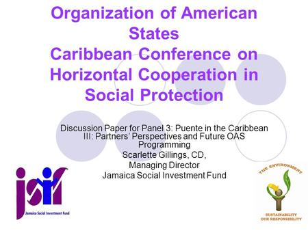 Organization of American States Caribbean Conference on Horizontal Cooperation in Social Protection Discussion Paper for Panel 3: Puente in the Caribbean.