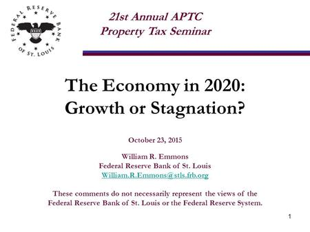 October 23, 2015 William R. Emmons Federal Reserve Bank of St. Louis These comments do not necessarily represent the views.