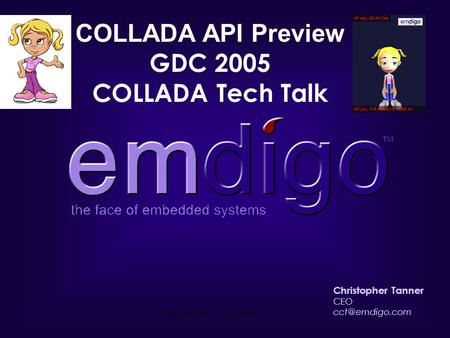 © 2004, Neolat Media - Strictly Confidential Christopher Tanner CEO COLLADA API Preview GDC 2005 COLLADA Tech Talk.