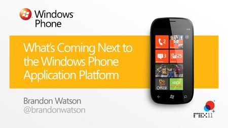 What's Coming Next to the Windows Phone Application Platform Brandon