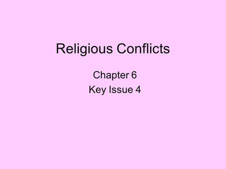 Religious Conflicts Chapter 6 Key Issue 4. Religious Conflicts Religion vs. government policies –Religion vs. social change –Religion vs. Communism Religion.