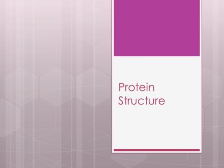 Protein Structure. Primary Structure  The primary structure is the sequence of amino acids, which is different for each protein.