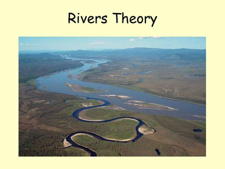 Rivers Theory. Water vapour, transpiration, evaporation, rain and snow (precipitation), infiltration, ground water, water table, lakes and streams.